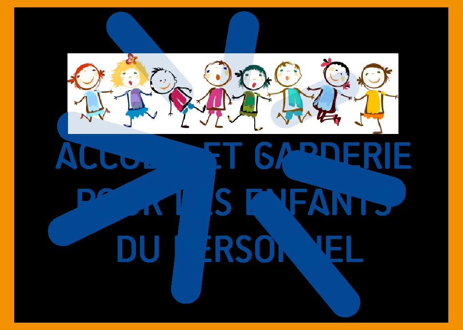 POSSIBILITE DE GARDE DES ENFANTS DU PERSONNEL