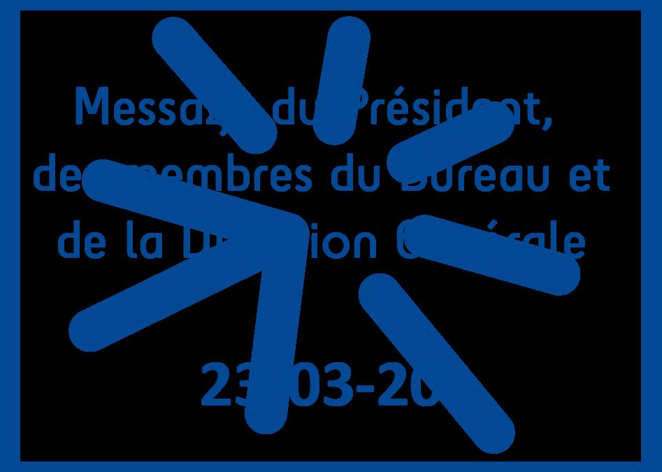 Message du Président, des membres du Bureau et de la Direction Générale de l'Association – Covid-19 – 23-03-2020